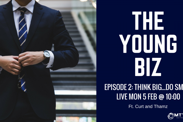 The YoungBIZ Episode 2 Think Big...Do Small