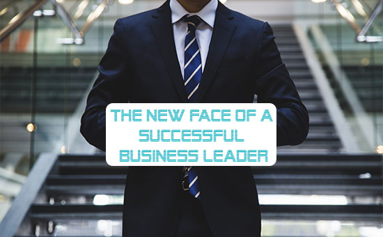 The New Face Of A Successful Business Leader